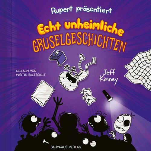 Rupert präsentiert: Echt unheimliche Gruselgeschichten (Ungekürzt) von Jeff Kinney