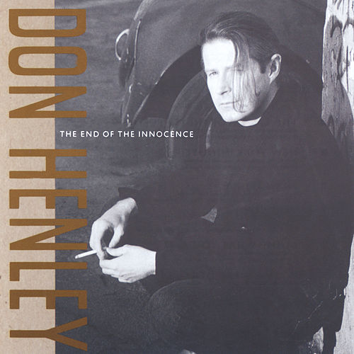 The End Of The Innocence by Don Henley