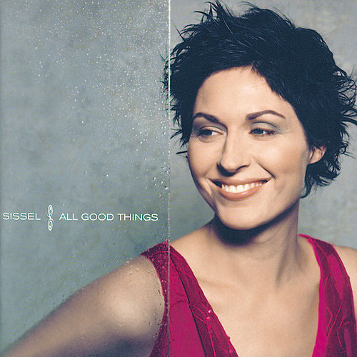All Good Things by Sissel