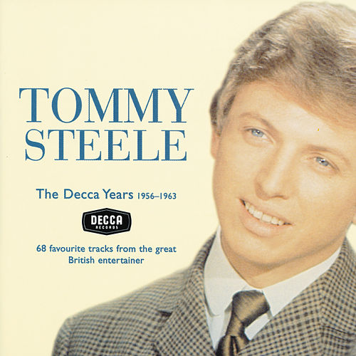 Tommy Steele - The Decca Years 1956-63 by Tommy Steele
