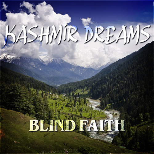 Kashmir Dreams by Blind Faith