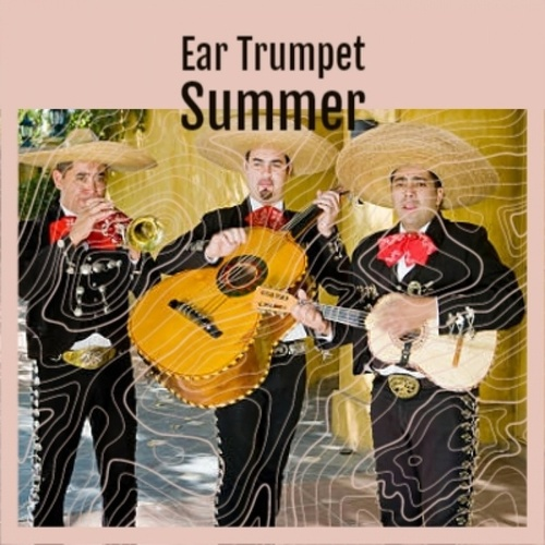 Ear Trumpet Summer by Various Artists
