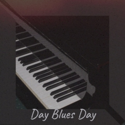 Day Blues Day by Various Artists