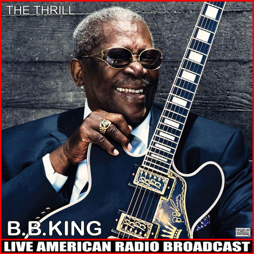 The Thrill (Live) by B.B. King