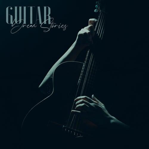 Guitar Dream Stories: Deep Sleep, Soothing Night, Relaxing & Regenerate Time by Deep Sleep Music Society
