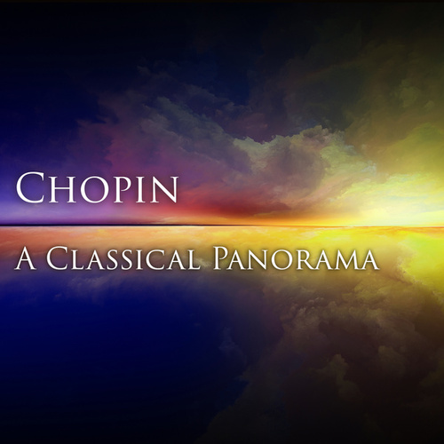 Chopin:  A Classical Panorama by Frédéric Chopin