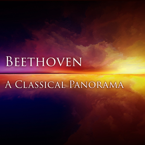 Beethoven:  A Classical Panorama by Ludwig van Beethoven