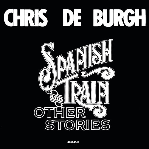 Spanish Train And Other Stories de Chris De Burgh