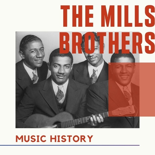 The Mills Brothers - Music History von The Mills Brothers