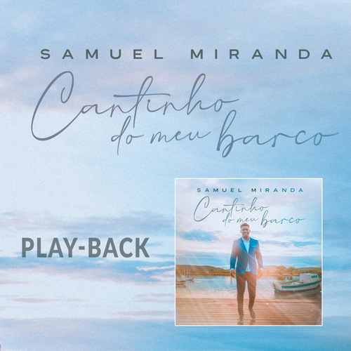Cantinho do Meu Barco (Playback) by Samuel Miranda