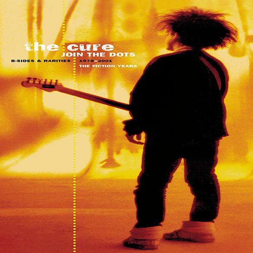 Join The Dots - The B-Sides & Rarities de The Cure