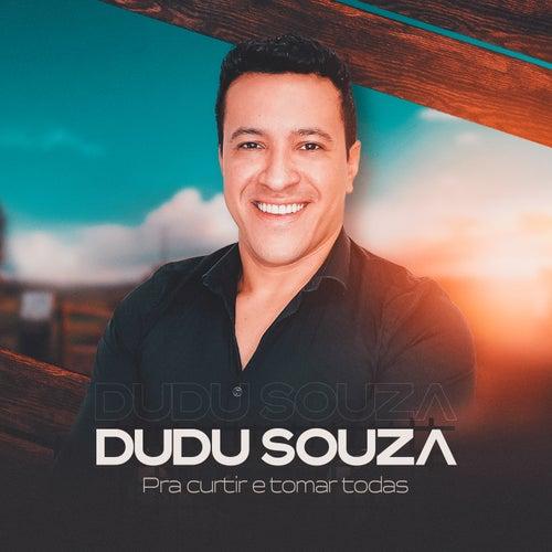 Pra Curtir e Tomar Todas by Dudu Souza