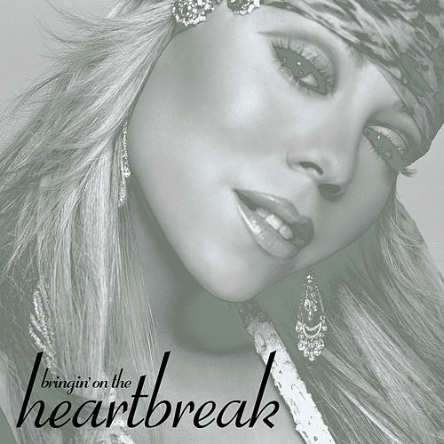 Bringin' On The Heartbreak by Mariah Carey
