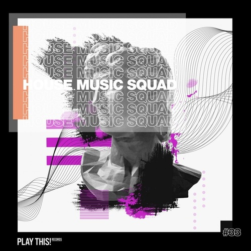 House Music Squad #33 by Various Artists