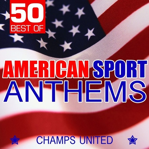 50 Best of American Sport Anthems by Various Artists