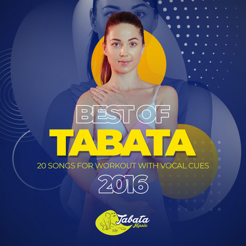 Best of Tabata 2016: 20 Songs for Workout with Vocal Cues von Tabata Music