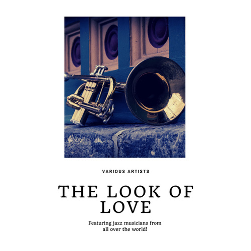 The look of Love (Featuring jazz musicians from all over the world!) de Various Artists