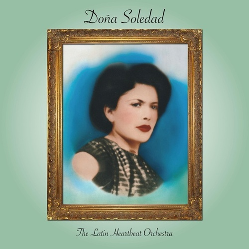 Doña Soledad by The Latin Heartbeat Orchestra