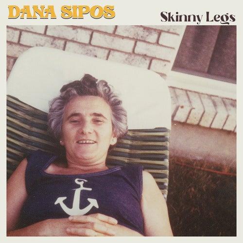 Skinny Legs by Dana Sipos
