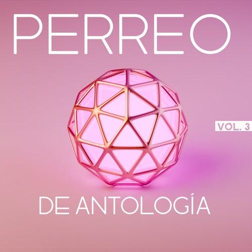 Perreo De Antología Vol. 3 by Various Artists