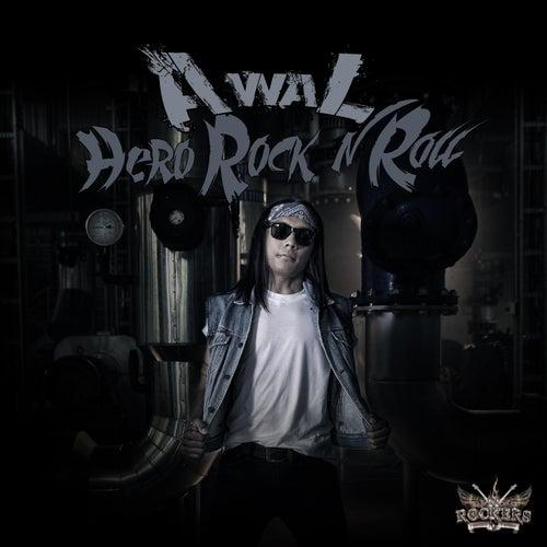 Hero Rock N Roll by Awal