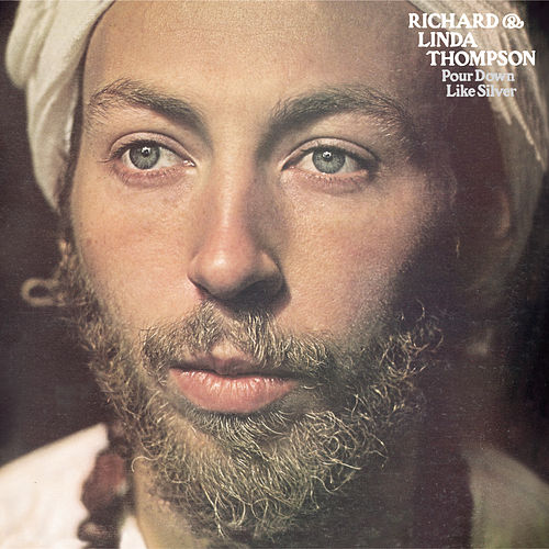 Pour Down Like Silver de Richard Thompson