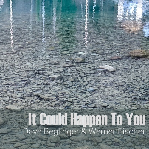 It Could Happen to You by Dave Beglinger