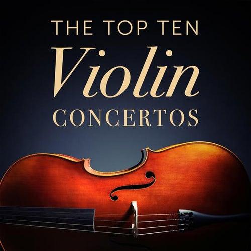 The Top Ten Violin Concertos by Various Artists