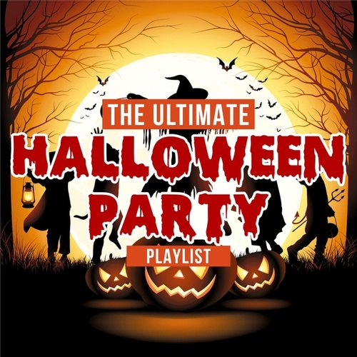 The Ultimate Halloween Party Playlist by Various Artists