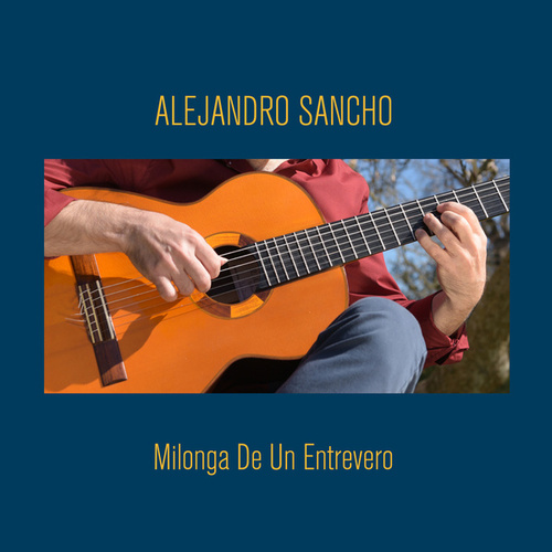 Milonga de Un Entrevero by Alejandro Sancho