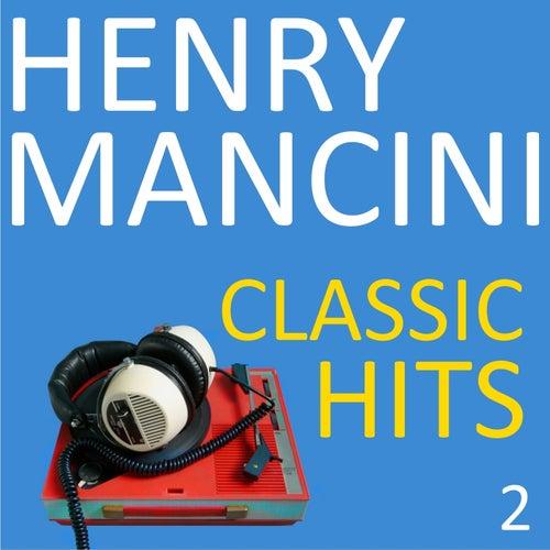 Classic Hits, Vol. 2 by Henry Mancini