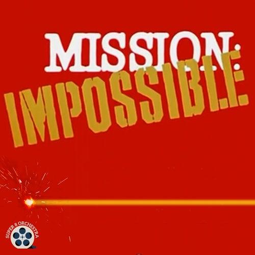 Mission: Impossible de Super 8 Orchestra