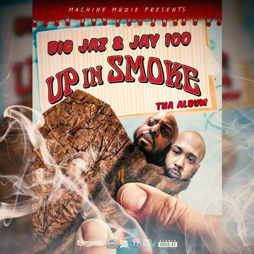Up in Smoke by Big Jaz