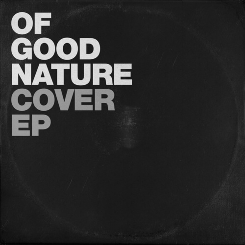 Cover EP by Of Good Nature