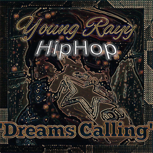 Dreams Calling (HipHop) by Young Rayy