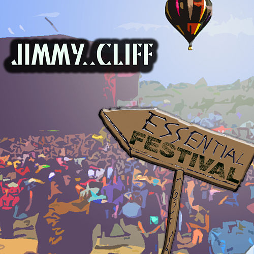 Essential Festival:  Jimmy Cliff (International Version) by Jimmy Cliff