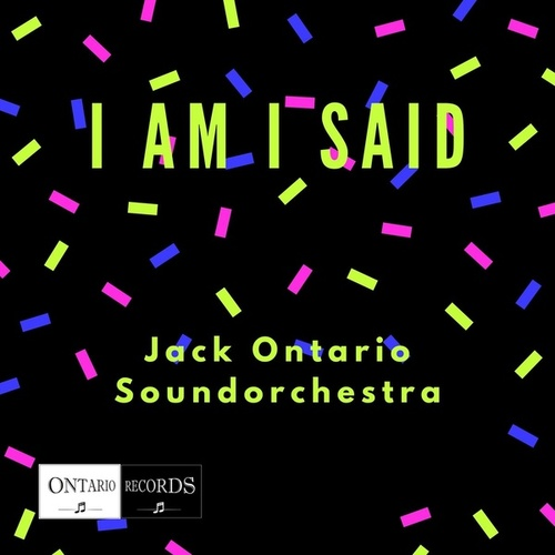 I am I said de Jack Ontario Soundorchestra