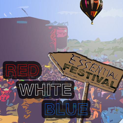 Essential Festival: Red, White, Blue von Various Artists