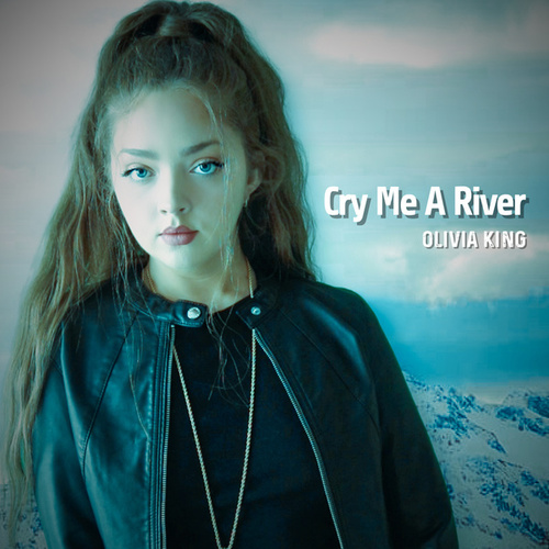 Cry Me a River von Olivia King