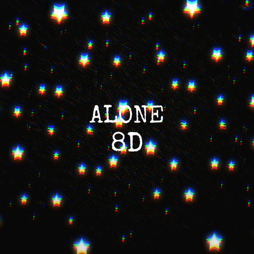 Alone (8 D Version) by Unknown TM