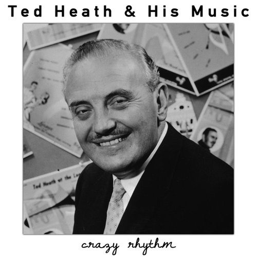 Crazy Rhythm fra Ted Heath and His Music