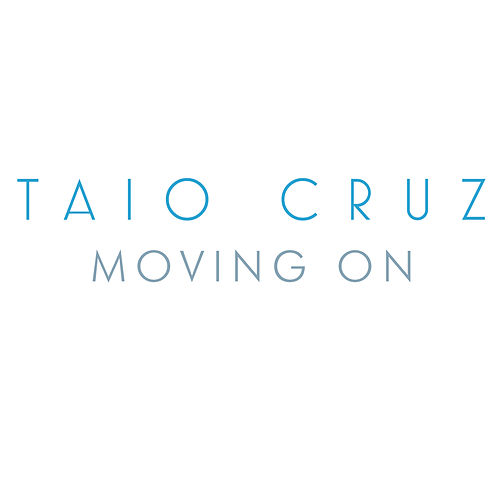 Moving On by Taio Cruz