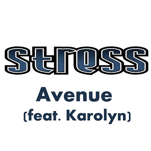 Avenue (feat. Karolyn) by Stress
