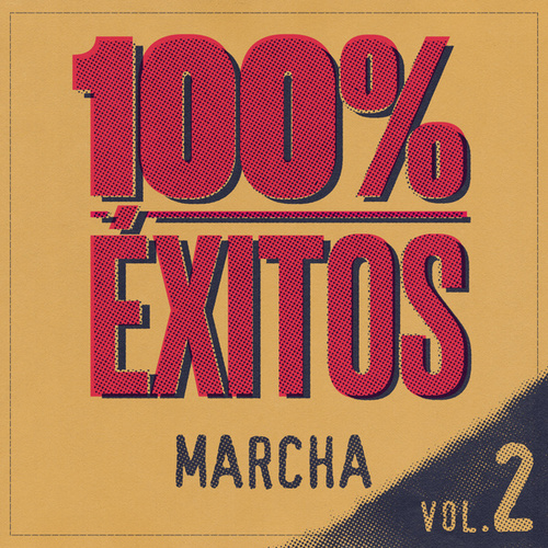 100% Éxitos - Marcha Vol 2 by Various Artists