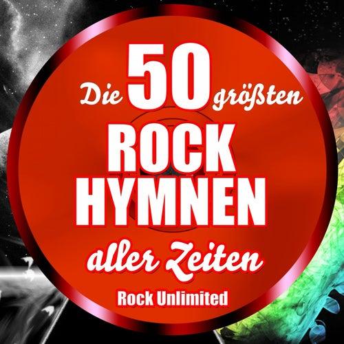 Die 50 größten Rock Hymnen aller Zeiten von Various Artists