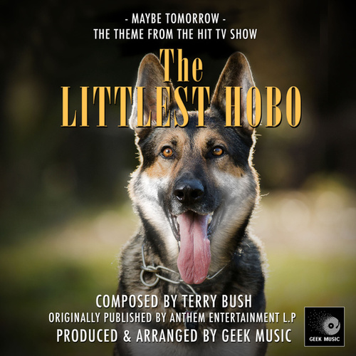Maybe Tomorrow (From 'The Littlest Hobo') von Geek Music