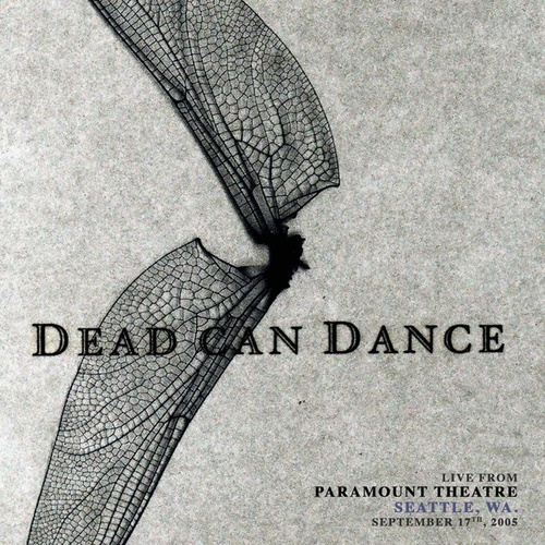 Live from Paramount Theatre, Seattle, WA. September 17th, 2005 by Dead Can Dance