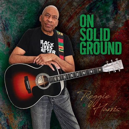 On Solid Ground by Reggie Harris