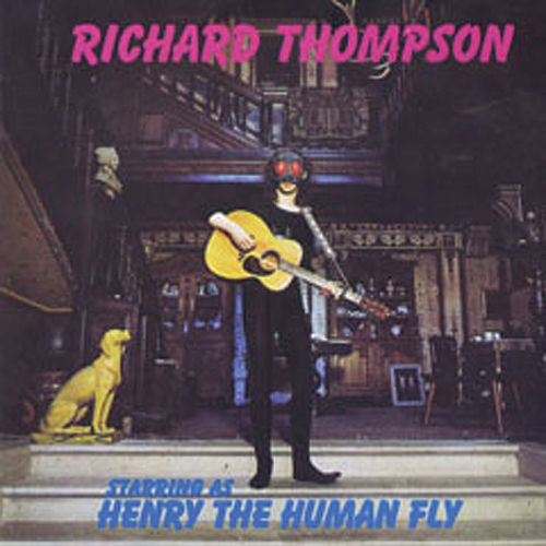 Henry The Human Fly by Richard Thompson