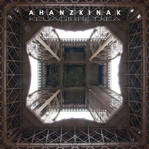Ahanzkinak by Keu Agirretxea